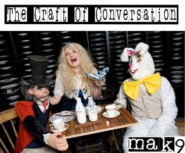 Mak9 The Craft of Conversation
